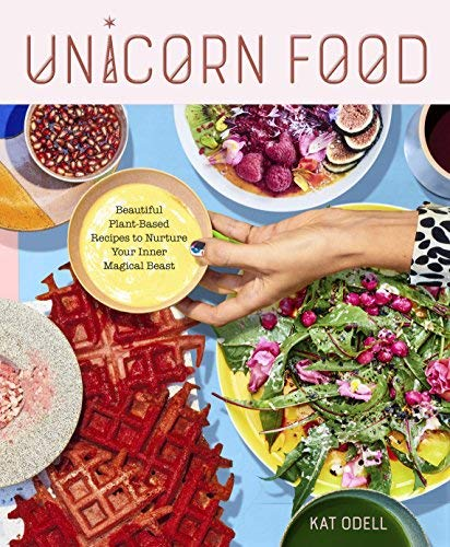 kat-odell-unicorn-food-beautiful-plant-based-recipes-to-nurture-your-inn