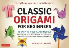 Michael G. Lafosse Classic Origami For Beginners Kit 45 Easy To Fold Paper Models Full Color Instruct