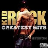 Kid Rock Greatest Hits You Never Saw Coming