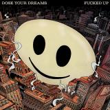 Fucked Up Dose Your Dreams