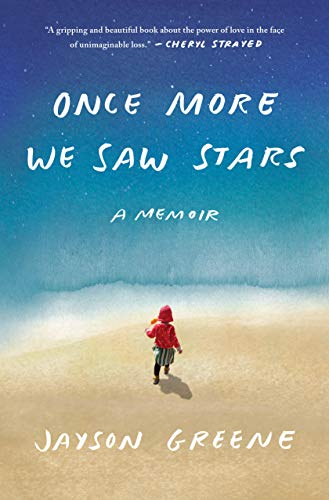 jayson-greene-once-more-we-saw-stars-a-memoir