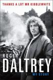 Roger Daltrey Thanks A Lot Mr Kibblewhite My Story