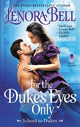 Lenora Bell For The Duke's Eyes Only School For Dukes