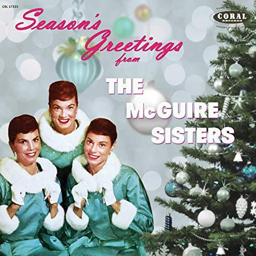 The Mcguire Sisters Season's Greetings From The Mcguire Sisters The Complete Coral Christmas Recordings