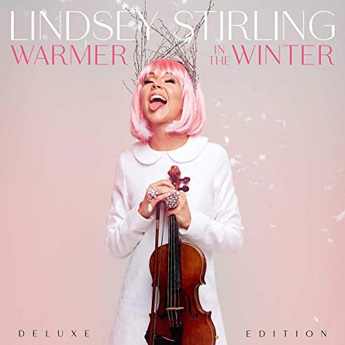 Lindsey Stirling/Warmer In The Winter@Deluxe