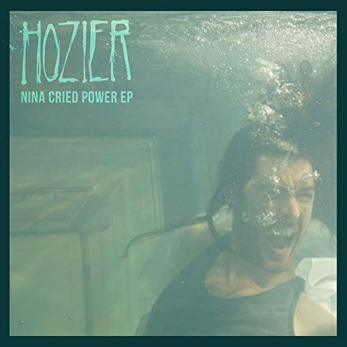 Hozier Nina Cried Power