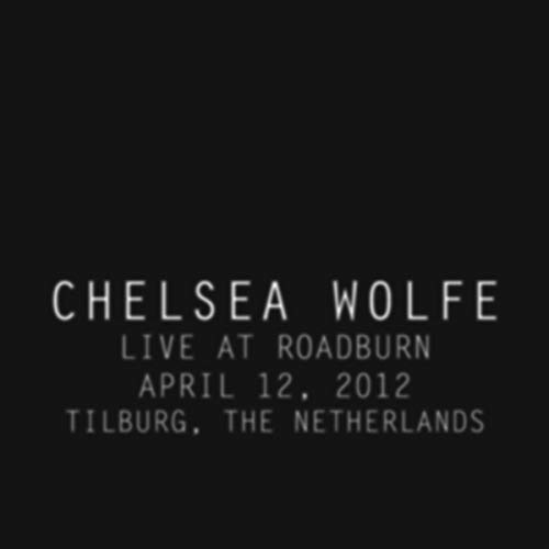 Chelsea Wolfe Live At Roadburn 2012