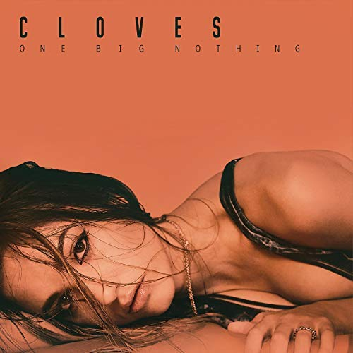 Cloves/One Big Nothing