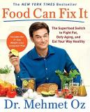 Mehmet Oz Food Can Fix It The Superfood Switch To Fight Fat Defy Aging An