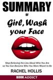 Book Addict Summary Of Girl Wash Your Face Stop Believing The Lies About Who You Are So You
