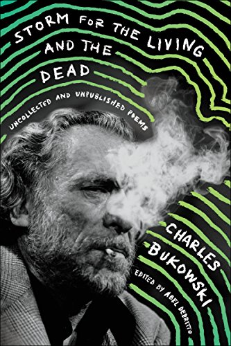 charles-bukowski-storm-for-the-living-and-the-dead-uncollected-and-unpublished-poems