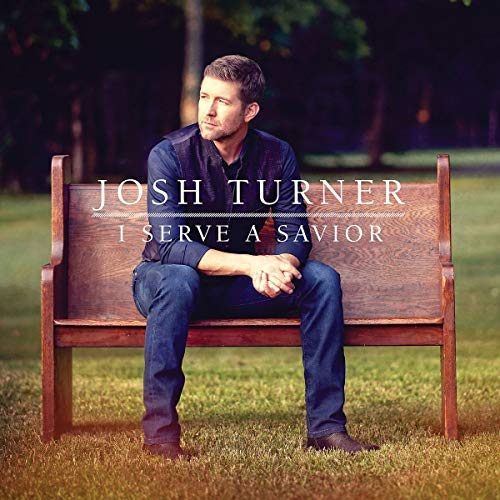 Josh Turner I Serve A Savior