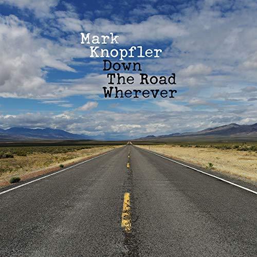 Mark Knopfler/Down The Road Wherever