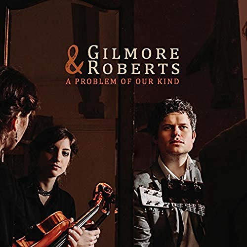 Gilmore & Roberts/Problem Of Our Kind