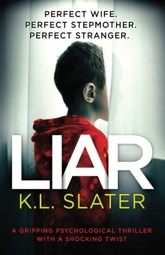 K. L. Slater Liar A Gripping Psychological Thriller With A Shocking