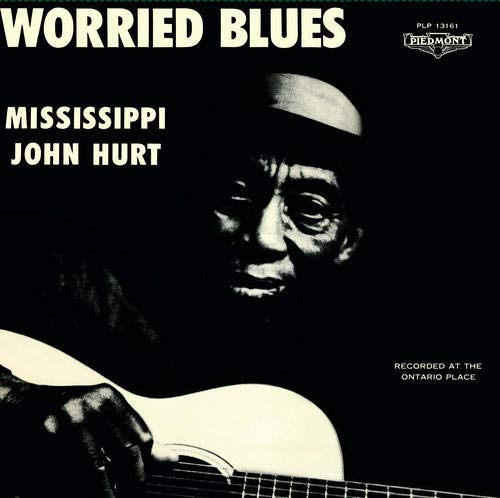 John Mississippi Hurt Worried Blues