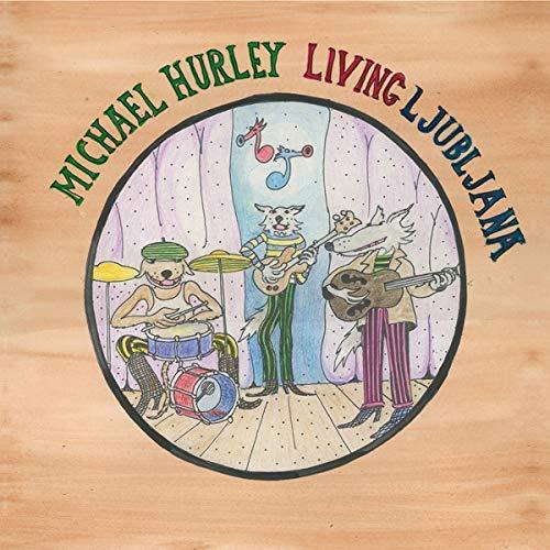 Michael Hurley/Living Ljubljana@LP