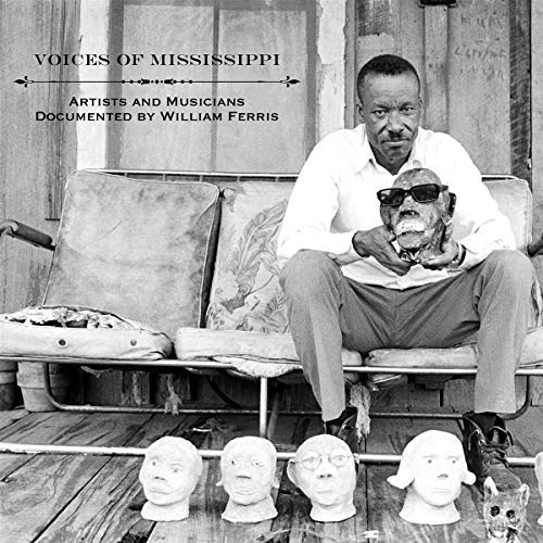 Voices of Mississippi: Artists & Musicians Documented by William Ferris/Voices of Mississippi: Artists & Musicians Documented by William Ferris@LP