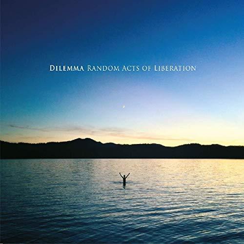 Dilemma/Random Acts Of Liberation