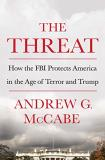 Andrew G. Mccabe The Threat How The Fbi Protects America In The Age Of Terror