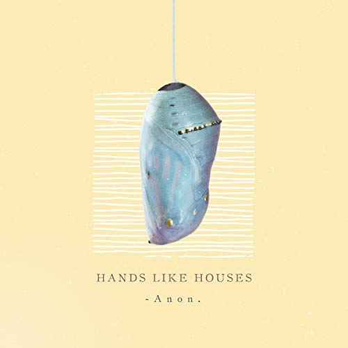 Hands Like Houses Anon.