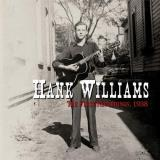 Hank Williams The First Recordings 1938 Rsd Black Friday 2018