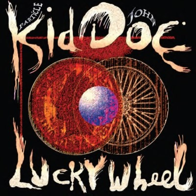 Kid Doe (particle Kid & John Doe) Lucky Wheel Rsd Small Business Saturday