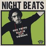 Night Beats One Thing Watch The Throne Rsd Black Friday 2018