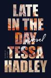 Tessa Hadley Late In The Day