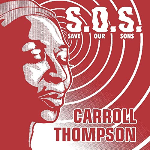 carroll-thompson-sos-save-our-sons