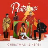Pentatonix Christmas Is Here!