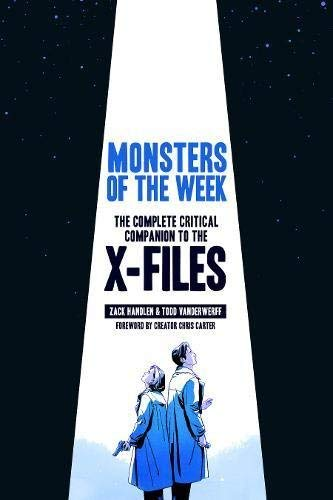 Zack Handlen Monsters Of The Week The Complete Critical Companion To The X Files