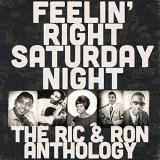 Feelin' Right Saturday Night The Ric & Ron Anthology 2 Lp Rsd Black Friday 2018