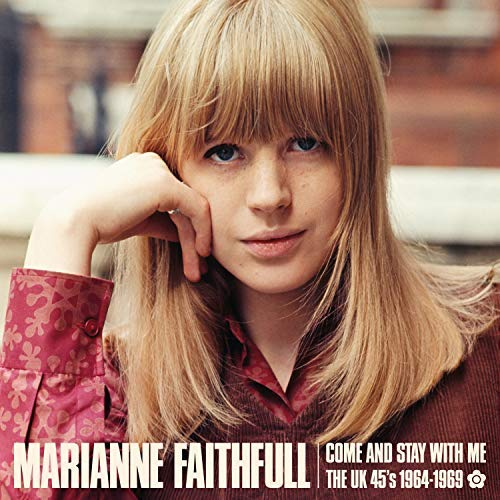 Marianne Faithfull/Come & Stay With Me: The UK 45s 1964-69