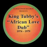 King Tubby African Love Dub 1974 1979