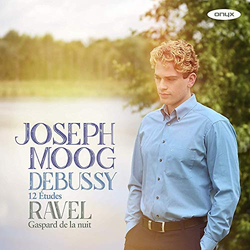Joseph Moog/Debussy: 12 Etudes Ravel: Gasp