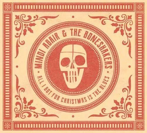 Mindi Abair & The Boneshakers/All I Got For Christmas Is The Blues