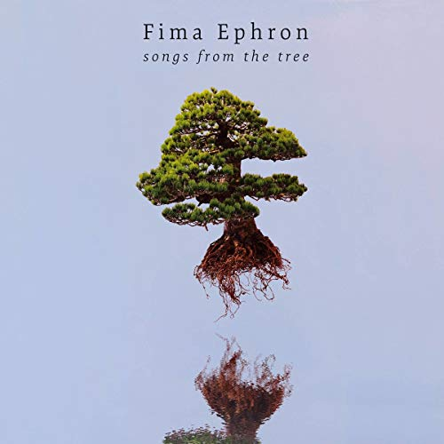 Fima Ephron/Songs From The Tree@.