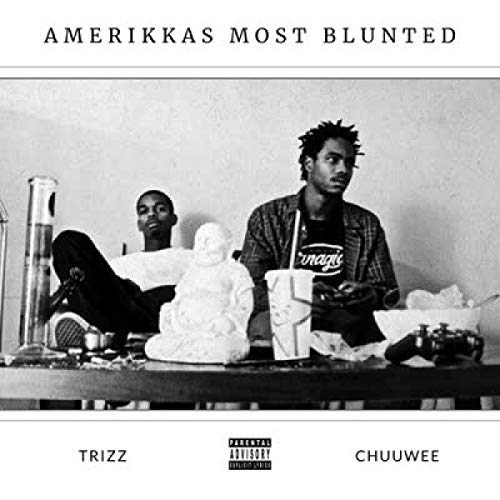 chuuwee-trizz-amerikkas-most-blunted