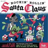 Rockin' & Rollin' With Santa Claus Rockin' & Rollin' With Santa Claus