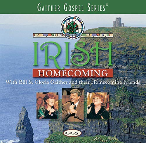 Bill & Gloria Gaither Bill & Gloria Gaither Irish Homecoming
