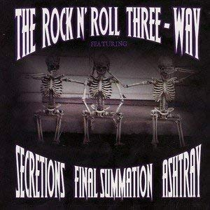 secretions-final-summation-ashtray-the-rock-n-roll-three-way