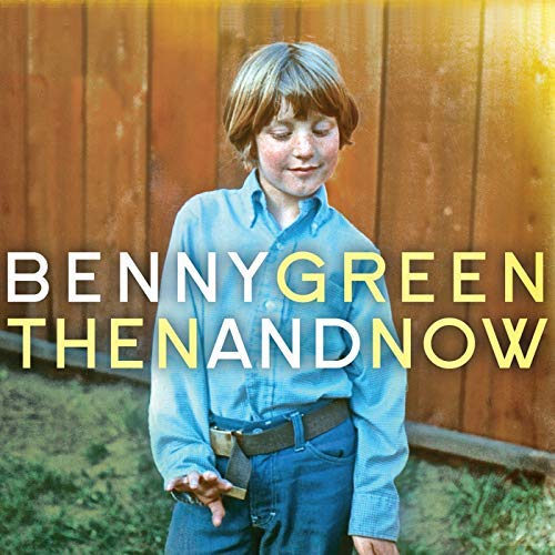 Benny Green/Then And Now@.