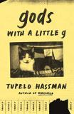 Tupelo Hassman Gods With A Little G