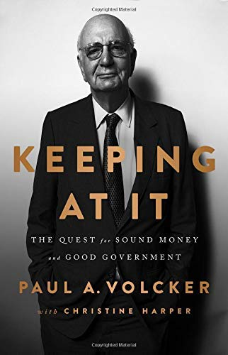 paul-volcker-keeping-at-it-the-quest-for-sound-money-and-good-government