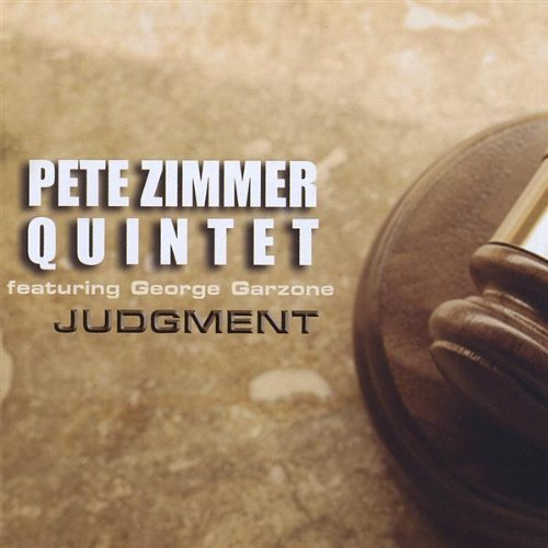 Zimmer Pete Quintet Judgment Feat. George Garzone