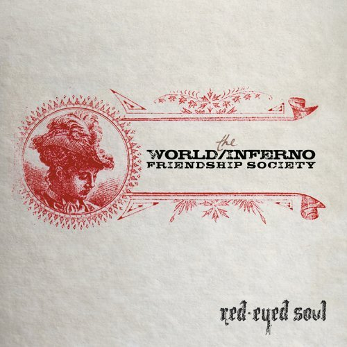World Inferno Friendship Socie Red Eyed Soul