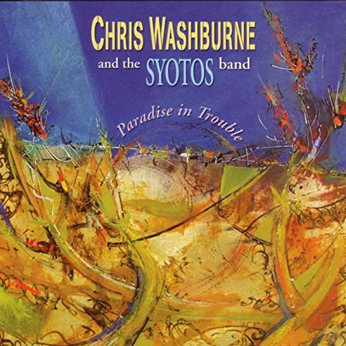 Chris & Syotos Band Washburne Paradise In Trouble