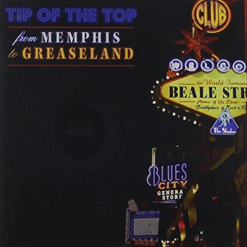 Tip Of The Top From Memphis To Greaseland