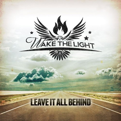 Wake The Light Leave It All Behind